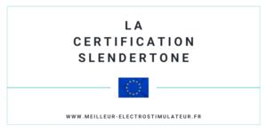 certification de la norme Europe iso pur la marque slendertone